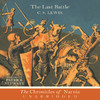 The Last Battle: The Chronicles of Narnia (Unabridged)
