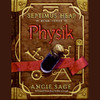 Physik: Septimus Heap, Book Three (Unabridged)