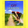 The Off Season (Unabridged)