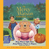 Mercy Watson #4: Princess In Disguise (Unabridged)