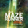 The Maze Runner (Unabridged)