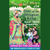 Magic Tree House #14: Day of the Dragon King (Unabridged)