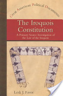 The Iroquois Constitution: A Primary Source Investigation of the Law of the Iroquois
