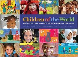 Children of the World, How We Live, Learn, and Play in Poems, Drawings, and Photographs