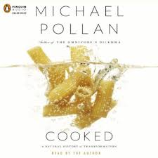 Cooked: A Natural History of Transformation (Unabridged)