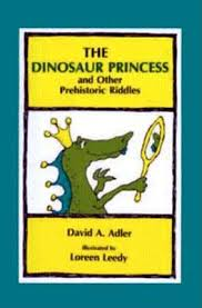 The Dinosaur Princess and Other Prehistoric Riddles