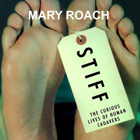 Stiff: The Curious Lives of Human Cadavers (Unabridged)