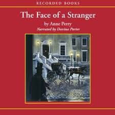 The Face of a Stranger: A William Monk Novel #1 (Unabridged)