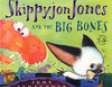 Skippyjon Jones and the Big Bones (Unabridged)