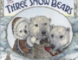 The Three Snow Bears (Unabridged)