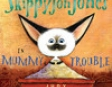 Skippyjon Jones In Mummy Trouble (Unabridged)