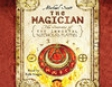 The Magician: The Secrets of the Immortal Nicholas Flamel (Unabridged)