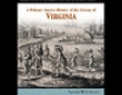 A Primary Source History of the Colony of Virginia (Unabridged)
