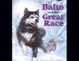 Balto and the Great Race (Unabridged)