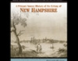 A Primary Source History of the Colony of New Hampshire (Unabridged)