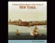 A Primary Source History of the Colony of New York (Unabridged)