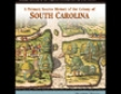 A Primary Source History of the Colony of South Carolina (Unabridged)