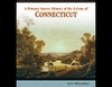 A Primary Source History of the Colony of Connecticut (Unabridged)