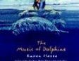 The Music of Dolphins (Unabridged)