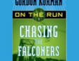 Chasing the Falconers: On the Run, Chase 1 (Unabridged)