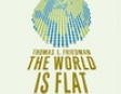 The World Is Flat: Further Updated and Expanded (Unabridged)