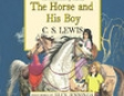 The Horse and His Boy: The Chronicles of Narnia (Unabridged)