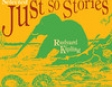 Just So Stories: How the Camel Got His Hump (Unabridged)