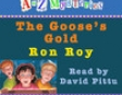 A to Z Mysteries: The Goose's Gold (Unabridged)