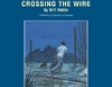 Crossing the Wire (Unabridged)