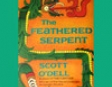 The Feathered Serpent (Unabridged)