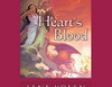 Heart's Blood: The Pit Dragon Chronicles (Unabridged)