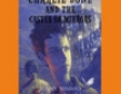 Charlie Bone and the Castle of Mirrors: Children of the Red King, Book 4 (Unabridged)