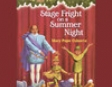 Magic Tree House #25: Stage Fright On a Summer Night (Unabridged)
