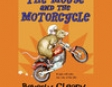 The Mouse and the Motorcycle (Unabridged)