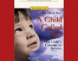 A Child Called 'It': One Child's Courage to Survive (Unabridged)