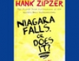 Niagara Falls, or Does It?: Hank Zipzer, the Mostly True Confessions of the World's Best Underachiever (Unabridged)