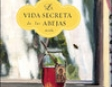 La Vida Secreta de las Abejas: Novela [The Secret Life of Bees] (Texto Completo)