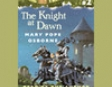 Magic Tree House #2: The Knight At Dawn (Unabridged)