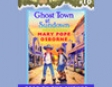 Magic Tree House #10: Ghost Town At Sundown (Unabridged)