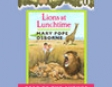 Magic Tree House #11: Lions At Lunchtime (Unabridged)