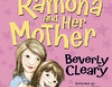 Ramona and Her Mother (Unabridged)