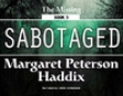 Sabotaged: The Missing, Book 3 (Unabridged)