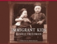 Immigrant Kids (Unabridged)