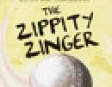 The Zippity Zinger: Hank Zipzer, the Mostly True Confessions of the World's Best Underachiever (Unabridged)