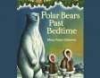 Magic Tree House #12: Polar Bears Past Bedtime (Unabridged)