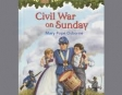 Magic Tree House #21: Civil War On Sunday (Unabridged)