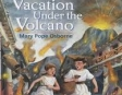 Magic Tree House #13: Vacation Under the Volcano (Unabridged)