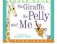 The Giraffe, the Pelly, and Me (Unabridged)