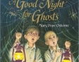 A Good Night for Ghosts: Magic Tree House, Book 42 (Unabridged)