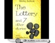 The Lottery and Seven Other Stories (Unabridged)